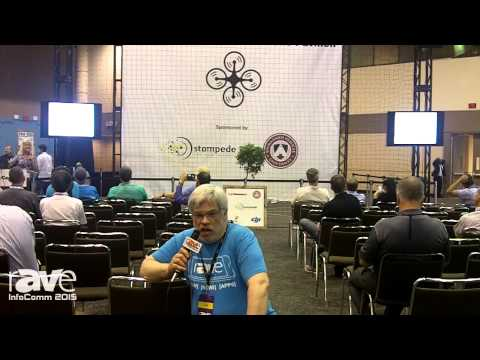 InfoComm 2015: Joel Rollins Visits the Unmanned Systems and Drone Pavilion
