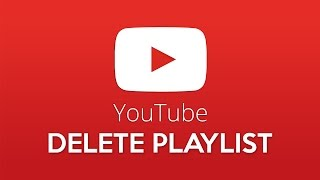How to Delete YouTube Playlists