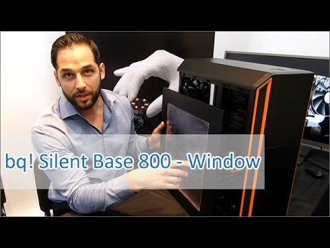 be quiet! Silent Base 800  Window  Seitenteil Hands on