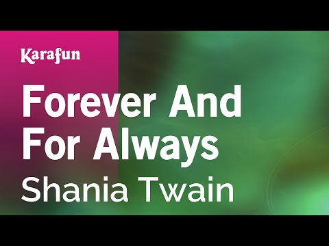 Karaoke Forever And For Always - Shania Twain *