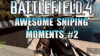 BF4 | Awesome Sniping Moments #2