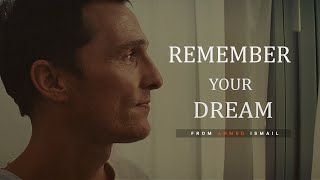 REMEMBER YOUR DREAM - Motivational Video
