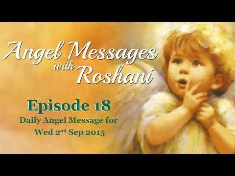 Episode 18 -  Daily Angel Message for 2nd Sept Wednesday 2015