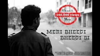 Meri Bheegi Bheegi Si (Cover) ft. Ashish Pradhan