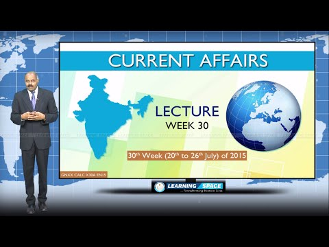 Current Affairs Lecture 30th Week (20th July to 26th July) of 2015