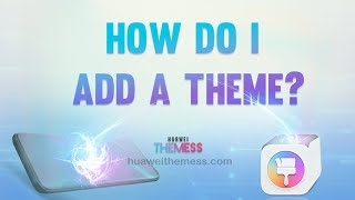 How to add a theme my Huawei?