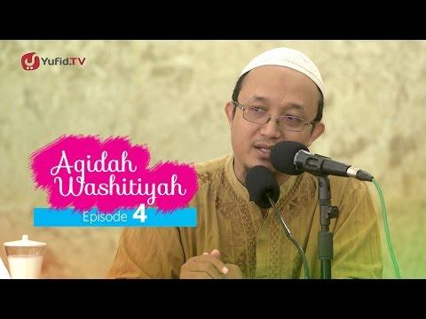 Kajian Kitab: Syarh Aqidah Wasithiyah 4 - Ustadz Aris Munandar