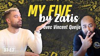 My Five By Zatis : Episode 3 - Vincent Queijo