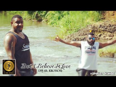 I Don't Believe In Love - DPJ (ft. KRONOS)
