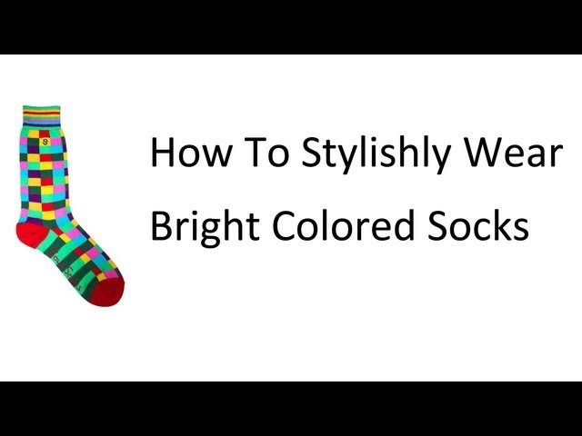 Wearing Bright Socks | Men's Colorful Sock Rules | When and How to Wear Brightly Colored Socks