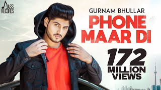 Phone Maar Di FULL HD  Gurnam Bhullar Ft MixSingh