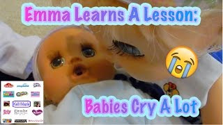 Emma Learns A Lesson: Babies Cry A Lot