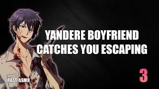 Yandere Boyfriend Catches You Escaping - ASMR