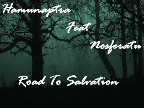 Hamunaptra Feat Nosferatu - Road To Salvation -]HQ[-