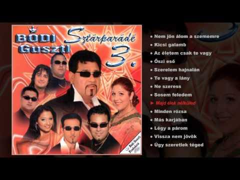 Bódi Guszti - Sztárparádé 3. (teljes Album)