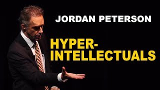 Jordan Peterson: Advice for Hyper-Intellectual People