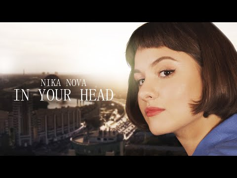 Nika Nova — In Your Head (Official Music Video)