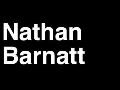 How to Pronounce Nathan Barnatt Actor Dance Skittles Video YouTube Comedian