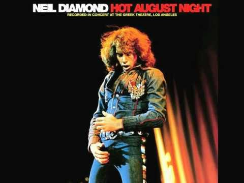 hot august night 1972  neil diamond