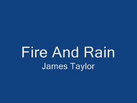 Fire And Rain - James Taylor with lyrics