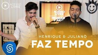 download musica Henrique & Juliano - Faz Tempo Acesso Livre