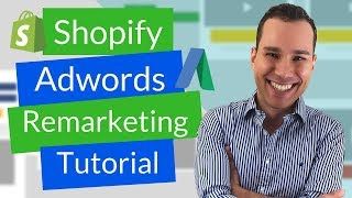 Shopify Adwords Remarketing Beginners Tutorial: How To Install The Adwords Remarketing Tag