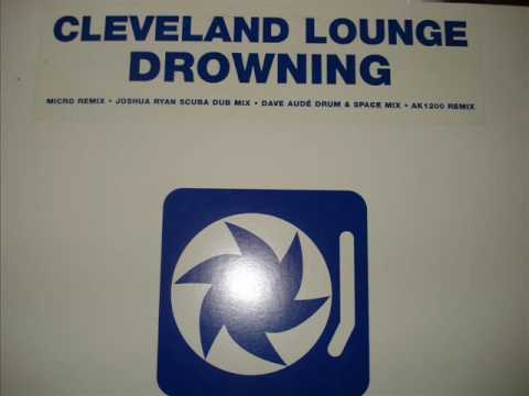 Cleveland Lounge - Drowning (Joshua Ryan Scuba Dub Mix) Video
