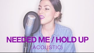 Rihanna - Needed Me / Beyonce - Hold Up (Acoustic Cover)