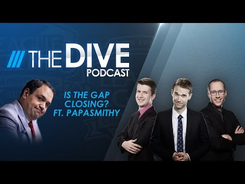 The Dive: Is the Gap Closing? Ft. Papasmithy (Season 1, Episode 30)