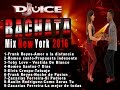 Bachata mix 2016 New York Dj juice