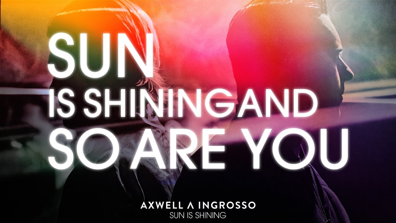 axwell ingorsso sun is shining and so are tou video download mp3