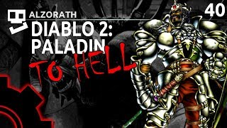 Diablo 2: To Hell! [40]: Final Hill Climb [ Paladin | Gameplay | RPG ]
