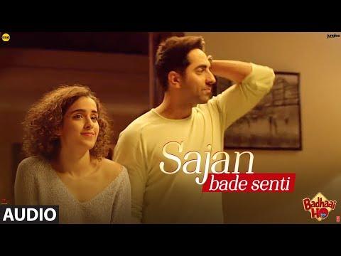 SAJAN BADE SENTI Full Audio Song | Badhaai Ho | Ayushmann Khurrana, Sanya Malhotra