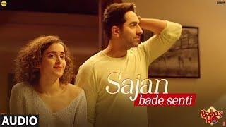 Sajan Bade Senti Full  Song  Badhaai Ho  Ayushmann Khurrana Sanya Malhotra