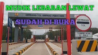 Gerbang Tol Simpang Pematang Akan di Buka Mudik Lebaran Nanti.