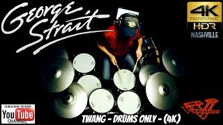 George Strait - Twang - Drums Only (4K)