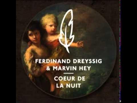Ferdinand Dreyssig & Marvin Hey – Coeur De La Nuit (Wankelmut Remix) [LaCiouS Re Edit]
