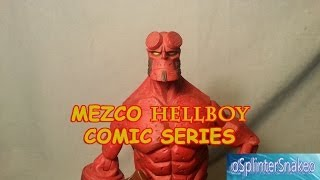 FIGURE REVIEW - MEZCO HELLBOY - COMIC SERIES