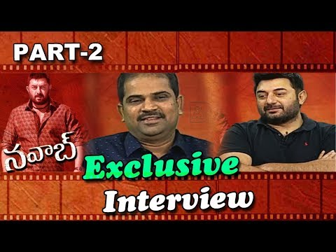 Special Chit Chat with Nawab Movie Team | ArvindSwamy | Ashok | Part 2