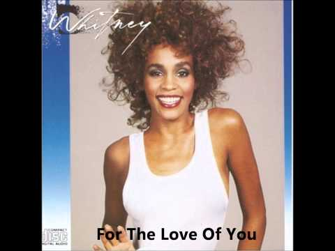 Whitney Houston - Whitney (Album) - For The Love Of You