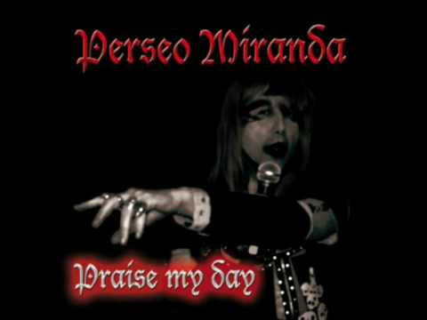 PERSEO MIRANDA Praise my day. part.II mpg............................mpg