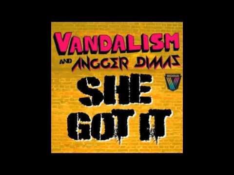 Vandalism & Angger Dimas - She Got It