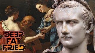 CALIGULA, SODOM AND GOMORRAH = DEEP FAT FRIED