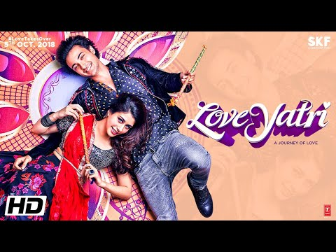 Loveyatri | Journey Of Love | Aayush Sharma | Warina Hussain | Abhiraj Minawala | 5th October 2018