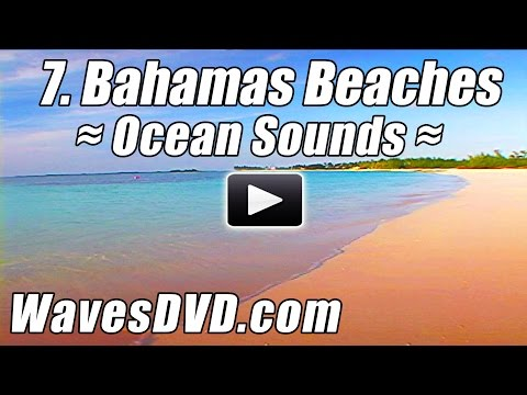 7 - Best BAHAMAS BEACHES - WAVES DVD Relaxation Nature Videos relaxing ocean sounds - relax