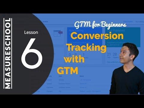 Conversion Tracking with Google Tag Manager | Lesson 6 - GTM for Beginners