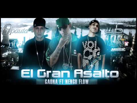 Gaona Ft. Ñengo Flow - El Gran Asalto (Prod By YampiFull) (Full Records)