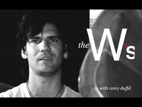 The Ws: Corey Duffel