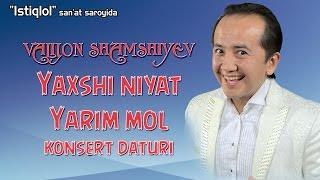 Valijon Shamshiyev - Yaxshi niyat yarim mol