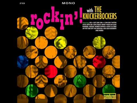 Knickerbockers - I Must Be Doing